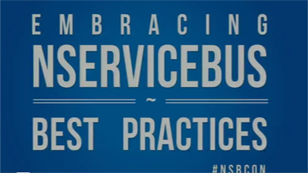 Embracing NServiceBus - Best practices